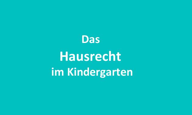 Kita Kindergarten Hausrecht Erzieher