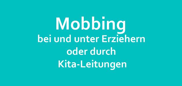 Mobbing bei und unter Erziehern oder durch Kita-Leitungen