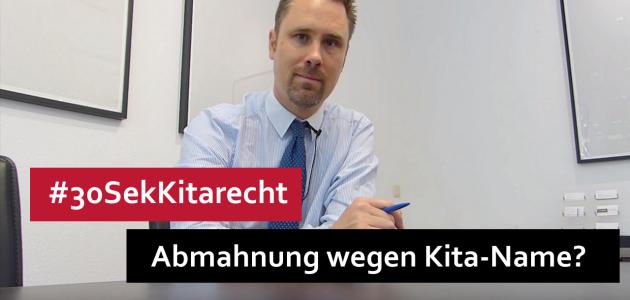 #30SekKitarecht Folge 47 – Abmahnung wegen Kita-Name?