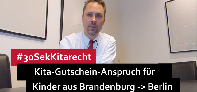#30SekKitarecht Folge 71 – Kita-Gutschein Anspruch aus dem Staatsvertrag Berlin Brandenburg