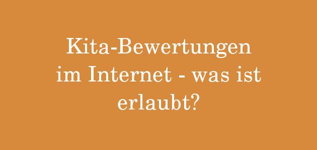 Kita-Bewertung im Internet – was ist erlaubt? Teil 2