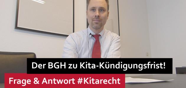 #Kitarecht Folge 111 – Der BGH zu Kita-Kündigungsfristen im Betreuungsvertrag