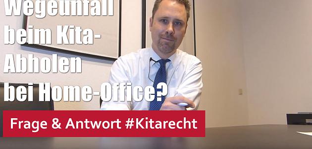 #Kitarecht Folge 114 – Wegeunfall beim Kita-Abholen bei Home-Office?