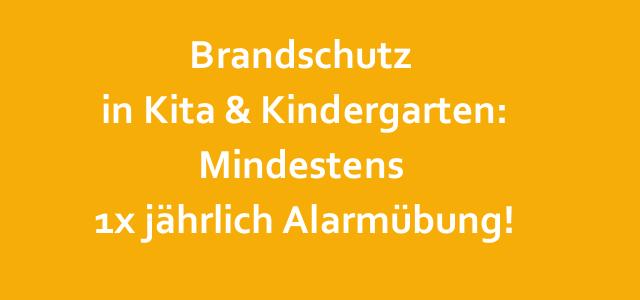 Brandschutz in Kita & Kindergarten: Mindestens 1x jährlich Alarmübung!