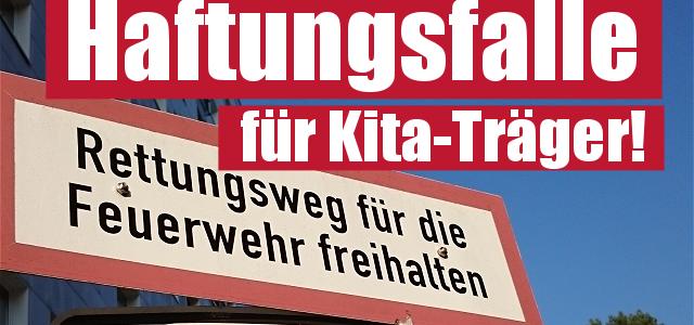 Brandschutz in der Kita: Rettungswege frei? Achtung Haftungsfalle!