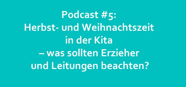 Kitarechtler.de Podcast #5: Herbst- und Weihnachtszeit in der Kita – was sollten Erzieher und Leitungen beachten?
