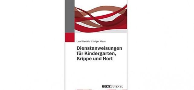 Unser neues Buch: Dienstanweisungen für Kita, Kindergarten und Hort – Was ist drin?