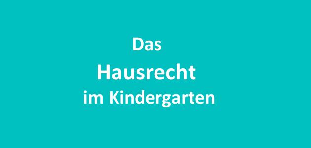 Das Hausrecht im Kindergarten