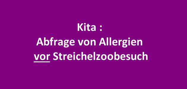 Kita : Abfrage von Allergien vor Streichelzoobesuch