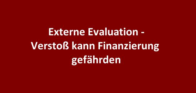 Externe Evaluation – erster 5-Jahres-Zyklus endet am 31.12.2015