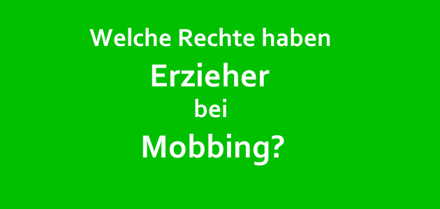 Welche Rechte haben Erzieher bei Mobbing