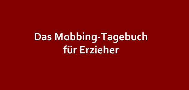 """Mobbing von Erziehern und das sog. """"Mobbing-Tagebuch"""""""
