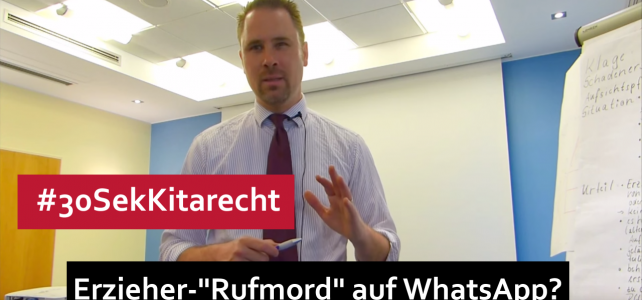 """#30SekKitarecht Folge 67 – """"Rufmord"""" auf Whatsapp gegen Erzieher"""
