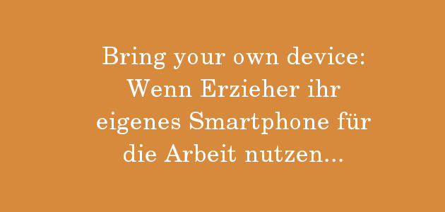 Bring your own Device – auch in der Kita