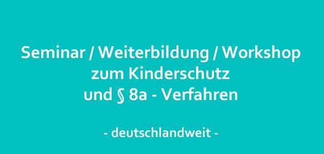Kinderschutz, Kindeswohlgefährdung und das §8a-Verfahren in Kita, Hort & Schule!