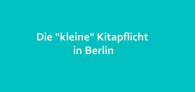 """Die """"kleine"""" Kitapflicht in Berlin"""