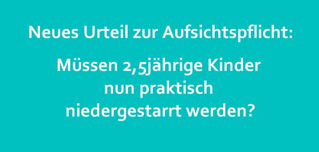 Achtung Erzieher: Umfang der Aufsichtspflicht bei zweieinhalbjährigen Kindern!