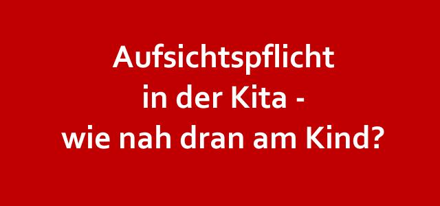 #Kitarecht Folge 124 – Aufsichtspflicht: Sollen Erzieher in der Kita wirklich Kinder niederstarren?