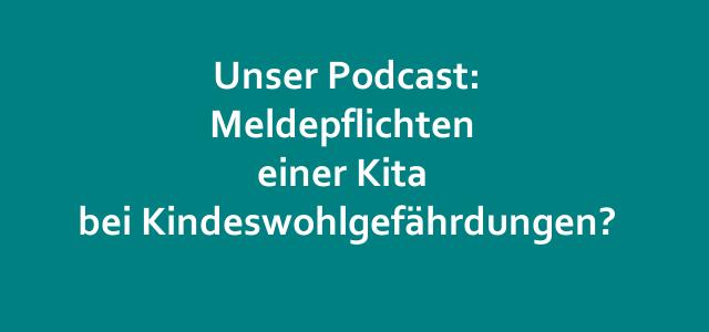 Kitarechtler.de Podcast #8: Meldepflichten einer Kita bei Kindeswohlgefährdungen?