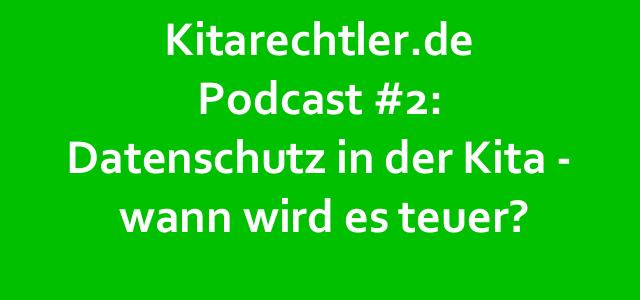 Kitarechtler.de Podcast #2: Datenschutz in der Kita – wann wird es teuer?
