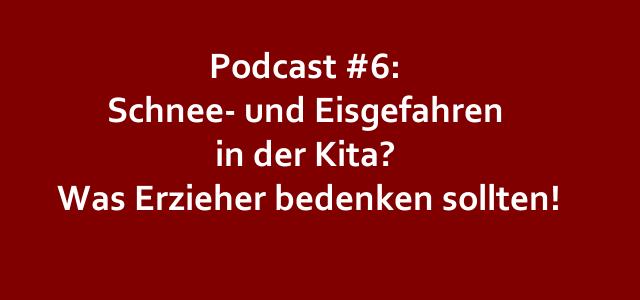 Kitarechtler.de Podcast #6: Schnee- und Eisgefahren in der Kita? Was Erzieher bedenken sollten!