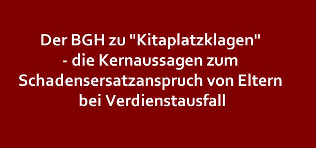 """Der BGH zu """"Kitaplatzklagen"""" – die Kernaussagen zum Schadensersatzanspruch von Eltern bei Verdienstausfall"""