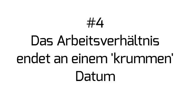"Zeugniscodes: ""krummes"" Beendigungsdatum"