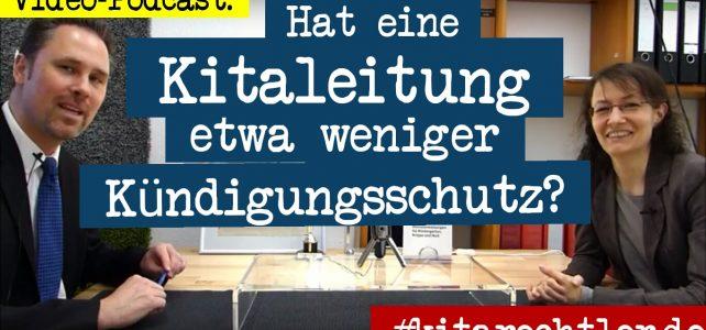 Kitarecht Folge 251: Weniger Kündigungsschutz für Kitaleitungen?