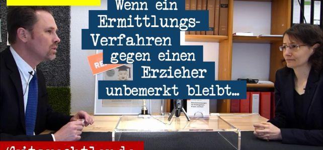Kitarecht Folge 253: Ermittlungsverfahren gegen pädophilen Erzieher nicht bekannt?!